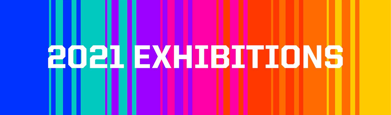 2021 Exhibitions